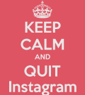 keep-calm-and-quit-instagram